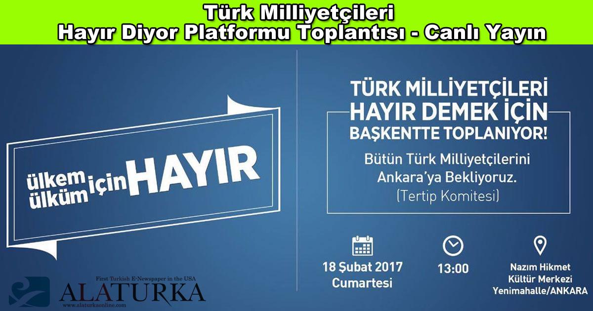 Turk Milliyetcileri Hayir Diyor Canli Yayin